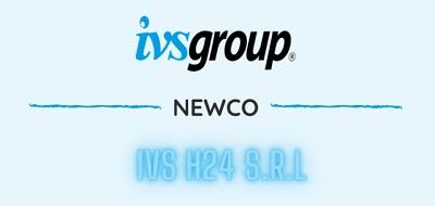 IVS Group S.A. acquisisce DAI 24 e crea la Newco IVS H24 S.r.l.